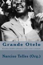 Grande Otelo : Estudos [in]disciplinares Sobre Cena e Atuação by Narciso...