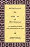 Farlow Kate M./ Harmon Kris...-Silent Life And Silent Language BOOK NUOVO