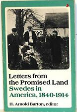 LETTERS FROM THE PROMISED LAND: SWEDES IN AMERICA, 1840-1914 - H. ARNOLD BARTON