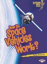 Lightning Bolt Books (tm) -- How Flight Works: How Do Space Vehicles Work? by...