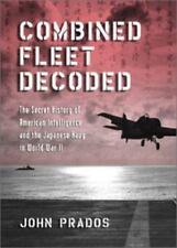 COMBINED FLEET DECODED: SECRET HISTORY OF AMERICAN INTELLIGENCE By John VG