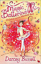 NEW Delphie and the Masked Ball (Magic Ballerina, Book 3) by Darcey Bussell