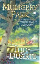 Mulberry Park by Judy Duarte (2010, Paperback) Romance
