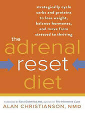 The Adrenal Reset Diet Strategically Cycle Carbs Proteins by Christianson Alan