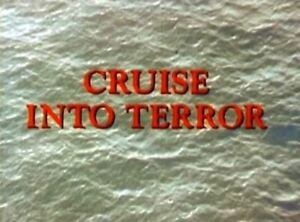 Cruise Into Terror - 1978 Stars: Dirk Benedict, Ray Milland (UK/Euro disc only)