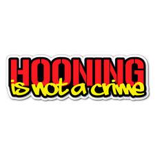 HOONING NOT A CRIME Sticker Decal Drift Jap Car  #0564ST