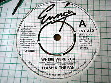 "FLASH & THE PAN - WHERE WERE YOU  7"" VINYL"