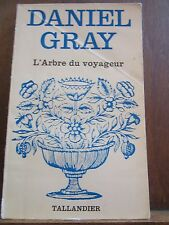 Daniel Gray: L'Arbre du voyageur/ Editions Tallandier