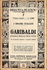 BIBLIOTECA DEL POPOLO: I GRANDI ITALIANI: GARIBALDI - SONZOGNO 1932