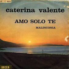 "CATERINA VALENTE AMO SOLO TE 7"" 45 GIRI VG+ ITALY *"