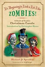 It's Beginning to Look a Lot Like Zombies!: A Book of Zombie Christmas Carols by