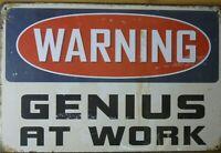 GENIUS AT WORK Rustic Metal Sign Vintage Tin Shed Garage Bar Man Cave Plaques