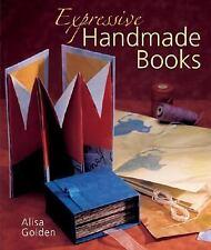 Expressive Handmade Books by Alisa Golden (2007, Paperback)
