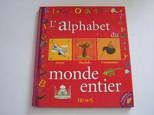 JEUNESSE , L ' ALPHABET DU MONDE ENTIER TRES BEAU LIVRE POUR ENFANT .