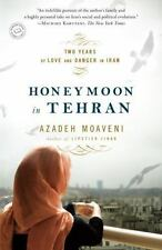 Honeymoon in Tehran: Two Years of Love and Danger in Iran, Moaveni, Azadeh, Good