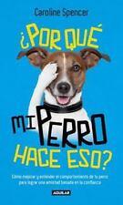 +POR QUT MI PERRO HACE ESO? / WHY DOES MY DOG DO THAT? - SPENCER, CAROLINE