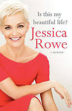 Is This My Beautiful Life?: A Memoir by Jessica Rowe ...VGC