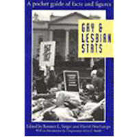 Gay and Lesbian Stats : A Pocket Guide of Facts and Figures by Bennett L. Singer
