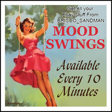 "Fridge Fun Refrigerator Magnet ""MOOD SWINGS AVAILABLE EVERY 10 MINUTES"" Retro"