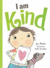 I Am Kind: By Porter, Jen Saunders, Katie