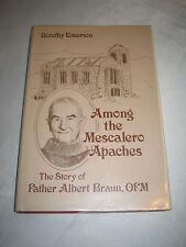 Among the Mescalero Apaches Father Albert Braun by Dorothy Emerson 1973 HCDJ