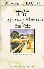 HESSE - IL MIGLIORATORE DEL MONDO E EMIL KOLB - TASCABILI ECONOMICI NEWTON