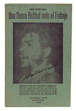 Una Nueve Actitud ante el Trabajo SIGNED by CHE GUEVARA 1962 Cuban Revolutionary