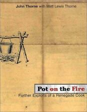 Pot on the Fire: Further Exploits of a Renegade Cook