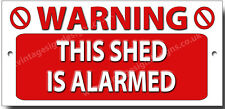 WARNING THIS SHED IS ALARMED.GARDEN SECURITY SIGN,GARDEN SHED SECURITY SIGN.