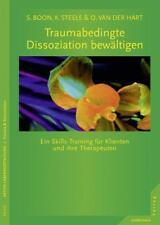 Traumabedingte Dissoziation bewältigen von Suzette Boon, Onno van der Hart und Kathy Steele (2013, Taschenbuch)