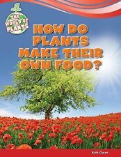How Do Plants Make Their Own Food? (World of Plants)-ExLibrary