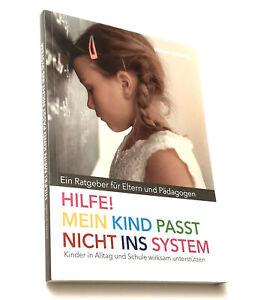 Hilfe! Mein Kind passt nicht ins System Doreen Schäfer Ratgeber Eltern Pädagogen