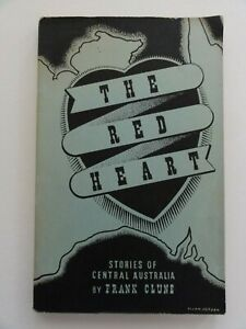 THE RED HEART BY FRANK CLUNE SIGNED 1944 STORIES OF CENTRAL AUSTRALIA