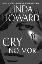 Cry No More by Linda Howard (2003, Hardcover)   First Edition/1st print Nov 2003