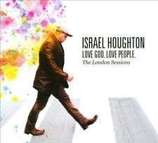 Love God. Love People. The London Sessions by Israel Houghton (CD, New, Integrit