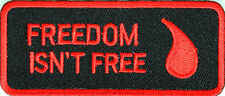 FREEDOM ISN'T FREE - BLOOD DROP -  IRON ON PATCH