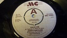 JERRY NAYLOR RAVE ON c/w LADY WOULD YOU LIKE TO DANCE MC RECORDS 1978  DEMO'
