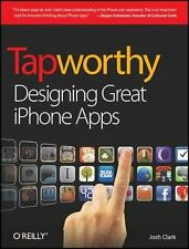 Tapworthy: Designing Great iPhone Apps (Paperback or Softback)