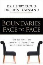 Boundaries Face to Face: How to Have That Difficult Conversation You've Been Av