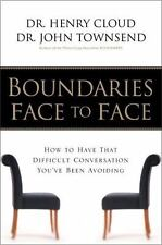 Boundaries Face to Face : How to Have That Difficult Conversation You've Been Av