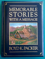 Memorable Stories with a Message by Boyd K. Packer (2000, Hardcover) LDS