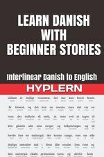 Learn Danish with Beginner Stories: Interlinear Danish to English