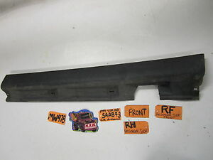 99 00 01 02 03 SAAB 9-3 93 RIGHT PASSENGER FRONT ROCKER BODY MOLDING OEM RF R