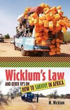 Wicklum's Law and Other Tips on How to Survive in Africa (Paperback or Softback)