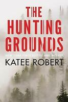 The Hunting Grounds by Katee Robert (Paperback, 2017)