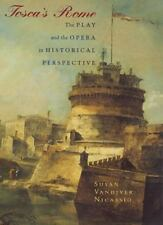 Tosca's Rome: The Play and the Opera in Historical Perspective by Nicassio, Sus