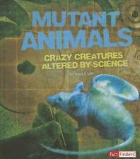 Mutant Animals: Crazy Creatures Altered by Science (Scary Science)-ExLibrary
