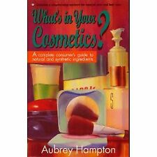 Whats in Your Cosmetics?: A Complete Consumers G