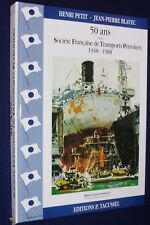 50 ANS DE LA SOCIETE FRANCAISE DE TRANSPORTS PETROLIERS marine marchande navires