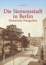 Die Siemensstadt in Berlin von Lutz Oberländer (2017, Gebundene Ausgabe)